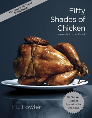 Fifty Shades of Chicken By Fowler, F.l.