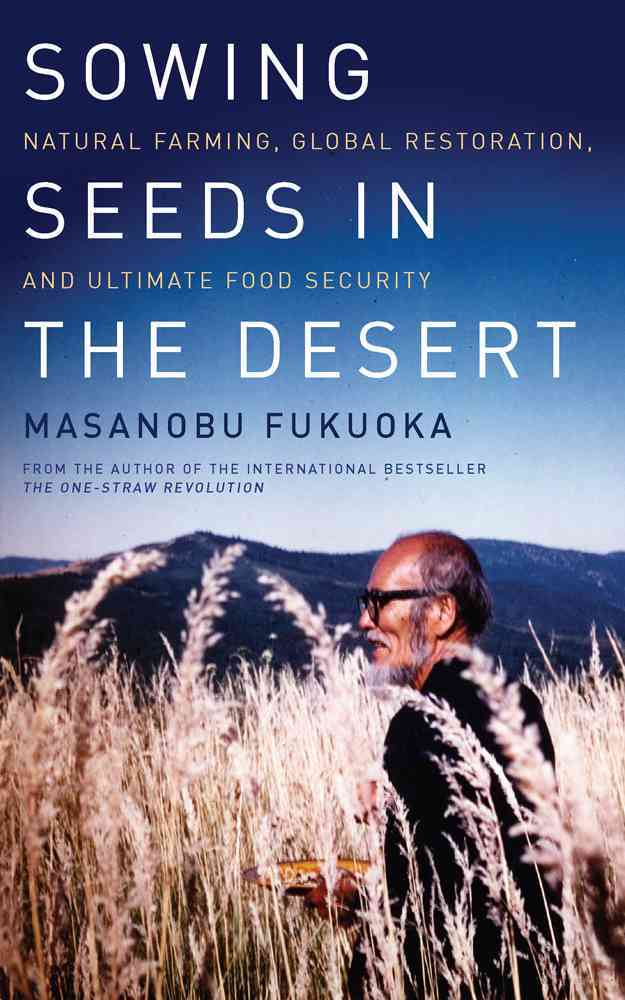 Sowing Seeds in the Desert By Fukuoka, Masanobu/ Korn, Larry (EDT)